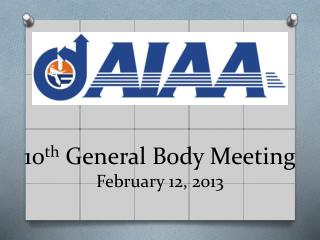 10 th  General Body Meeting  February 12, 2013