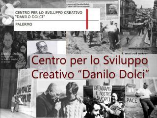 """Centro per lo Sviluppo Creativo """"Danilo Dolci"""""""