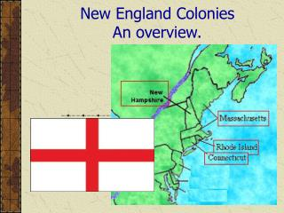 New England Colonies An overview.