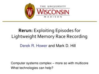 Rerun:  Exploiting Episodes for Lightweight Memory Race  Recording