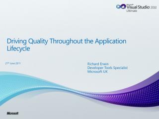 Driving Quality Throughout the Application Lifecycle
