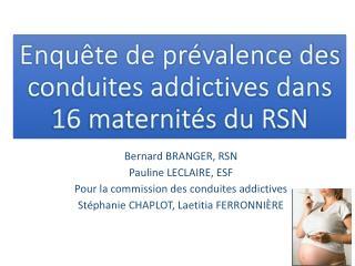Enquête de prévalence des conduites addictives dans 16 maternités du RSN