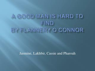 A Good Man Is Hard to Find By Flannery O�Connor