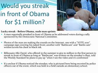 Would you streak in front of Obama for $1 million?