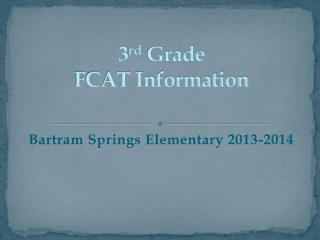 3 rd  Grade FCAT Information