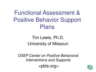 Functional Assessment  Positive Behavior Support Plans