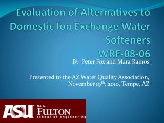 Evaluation of Alternatives to Domestic Ion Exchange Water Softeners  WRF-08-06