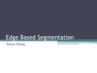 Edge Based Segmentation
