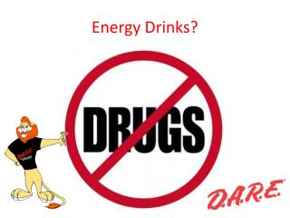 Energy Drinks?