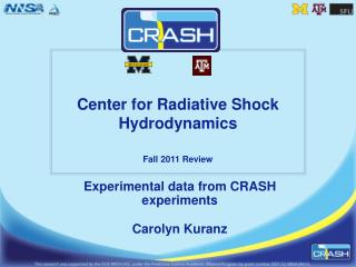 Center for Radiative Shock  Hydrodynamics Fall 2011 Review