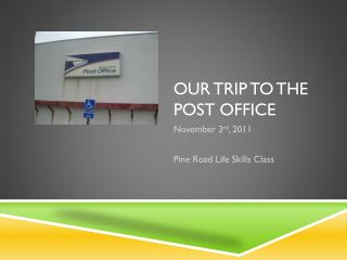 Our trip to the Post Office