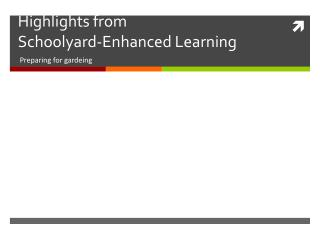 Highlights from  Schoolyard-Enhanced Learning