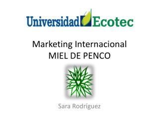 Marketing Internacional MIEL DE PENCO