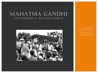 mahatma Gandhi Satyagraha &  The Salt March