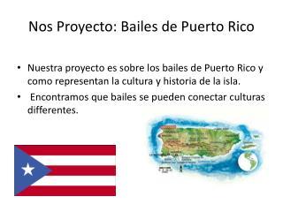 Nos Proyecto :  Bailes de Puerto Rico