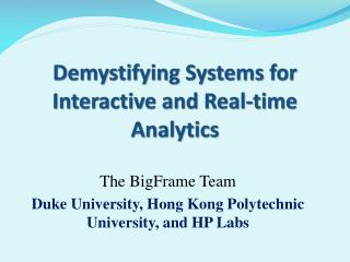 Demystifying Systems for Interactive and Real-time Analytics