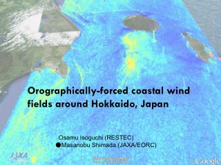 Orographically -forced coastal wind fields around Hokkaido, Japan