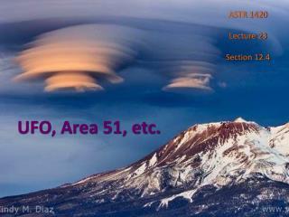 UFO, Area 51, etc.