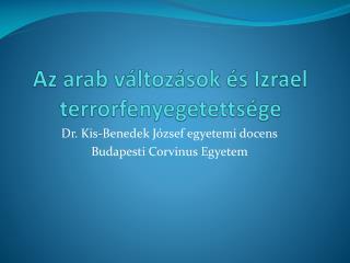 Az arab változások és Izrael terrorfenyegetettsége