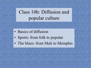 Class 10b: Diffusion and  popular culture