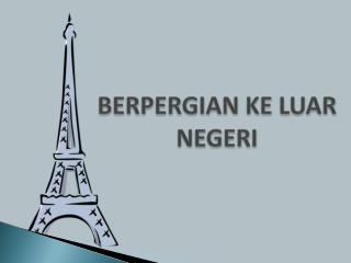 BERPERGIAN KE LUAR NEGERI