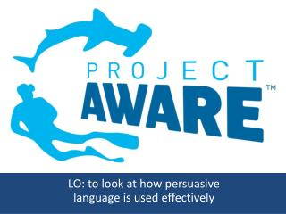 LO: to look at how persuasive language is used effectively