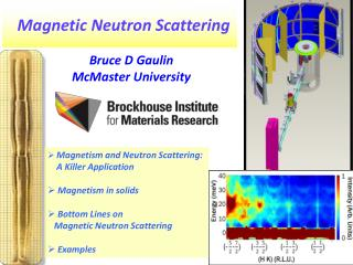 Magnetism and Neutron Scattering:      A Killer Application Magnetism  in  solids Bottom Lines on
