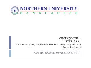 Power System 1 EEE 3231 One line Diagram, Impedance and Reactance Diagram  and Per unit concept