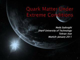 Quark Matter Under Extreme Conditions