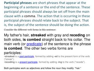 Consider the different verb forms in this sentence: