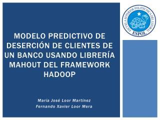 Modelo predictivo de deserción de clientes de un banco usando librería Mahout del framework HADOOP