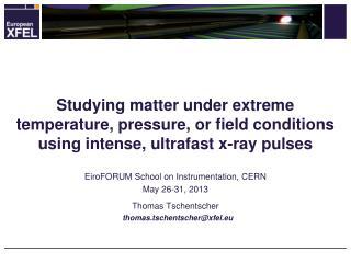 EiroFORUM  School on Instrumentation, CERN May  26-31,  2013 Thomas Tschentscher