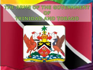 THE ARMS OF THE GOVERNMENT OF  TRINIDAD AND TOBAGO
