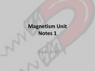 Magnetism Unit Notes 1