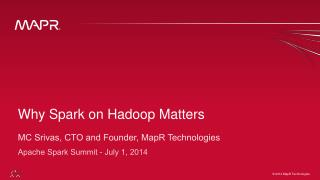 Why Spark on Hadoop Matters