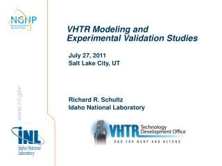 VHTR Modeling and  Experimental Validation Studies