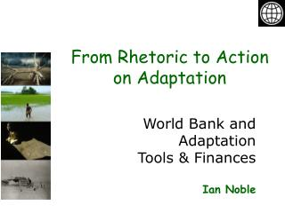 World Bank and Adaptation  Tools  Finances  Ian Noble