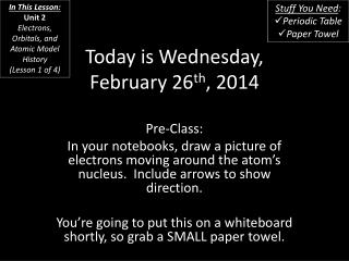 Today is Wednesday, February 26 th , 2014