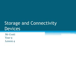 Storage and Connectivity Devices