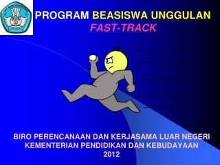 PROGRAM  BEASISWA UNGGULAN FAST-TRACK