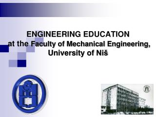 ENGINEERING EDUCATION  at the  Faculty of Mechanical Engineering,  University of  Niš