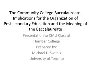 Presentation to CMU Class at  Humber College Prepared by: Michael L.  Skolnik