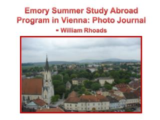 Emory Summer Study Abroad Program in Vienna: Photo  Journal  -  William  Rhoads