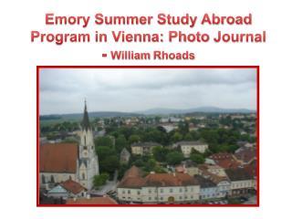 Emory Summer Study Abroad Program in Vienna: Photo  Journal  -  William  Rhoads