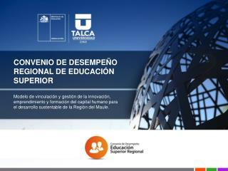 CONVENIO DE DESEMPEÑO REGIONAL DE EDUCACIÓN SUPERIOR