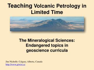 Teaching  Volcanic Petrology in Limited Time