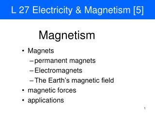 L 27 Electricity & Magnetism [5]