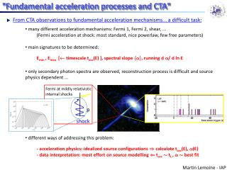 many different acceleration mechanisms: Fermi 1, Fermi 2, shear, ...