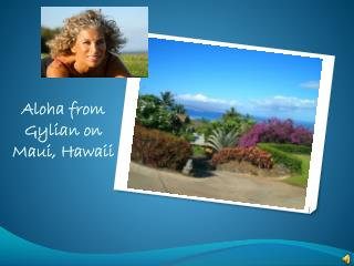 Aloha from Gylian on Maui, Hawaii