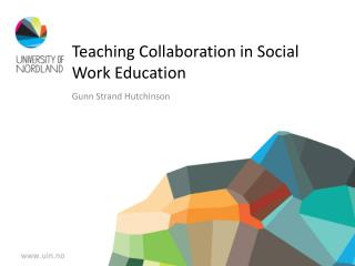 Teaching  Collaboration in Social  Work  Education